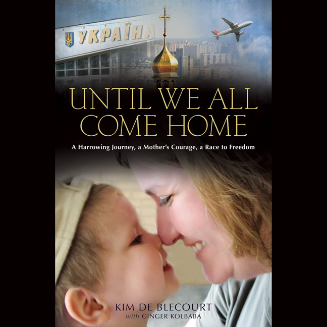 Printable Until We All Come Home: A Harrowing Journey, a Mother's Courage, a Race to Freedom Audiobook Cover Art