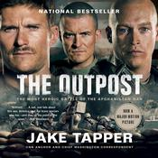 The Outpost: An Untold Story of American Valor Audiobook, by Jake Tapper