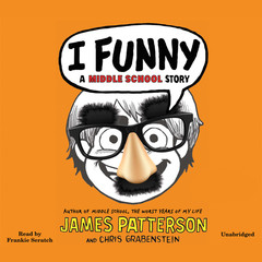 I Funny: A Middle School Story Audiobook, by James Patterson, Chris Grabenstein