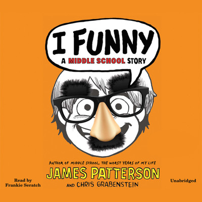 I Funny: A Middle School Story Audiobook, by James Patterson
