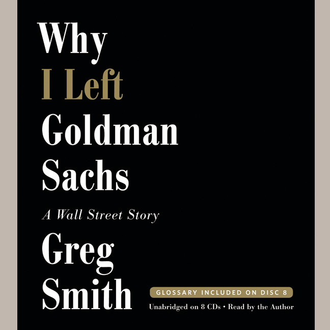 Printable Why I Left Goldman Sachs: A Wall Street Story Audiobook Cover Art