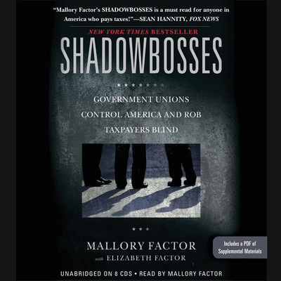 Shadowbosses: Government Unions Control America and Rob Taxpayers Blind Audiobook, by