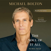 The Soul of It All: My Music, My Life Audiobook, by Michael Bolton