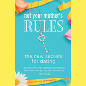 Not Your Mother's Rules: The New Secrets for Dating, by Ellen Fein, Sherrie Schneider