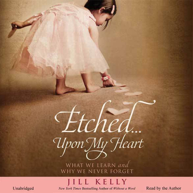 Printable Etched...Upon My Heart: What We Learn and Why We Never Forget Audiobook Cover Art
