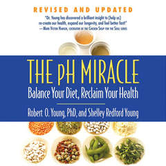 The pH Miracle: Balance Your Diet, Reclaim Your Health Audiobook, by Robert O. Young, Shelley Redford Young