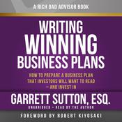 Writing Winning Business Plans: How to Prepare a Business Plan that Investors Will Want to Read and Invest In, by Garrett Sutton