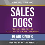 SalesDogs: You Don't Have to Be an Attack Dog to Explode Your Income Audiobook, by Blair Singer