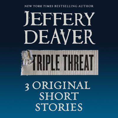 Triple Threat Audiobook, by Jeffery Deaver