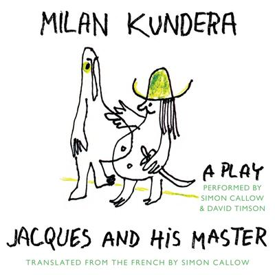 Jacques and His Master: A Play Audiobook, by Milan Kundera