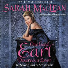 One Good Earl Deserves a Lover: The Second Rule of Scoundrels Audiobook, by Sarah MacLean