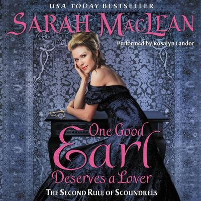 One Good Earl Deserves a Lover: The Second Rule of Scoundrels Audiobook, by