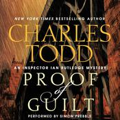 Proof of Guilt: An Inspector Ian Rutledge Mystery, by Charles Todd