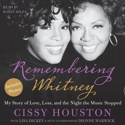 Remembering Whitney: My Story of Love, Loss, and the Night the Music Stopped Audiobook, by Cissy Houston