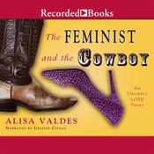 The Feminist and the Cowboy: An Unlikely Love Story Audiobook, by Alisa Valdés-Rodríguez