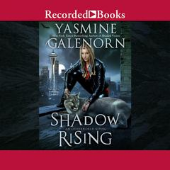 Shadow Rising: An Otherworld Novel Audiobook, by Yasmine Galenorn
