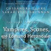 The Vampires, Scones, and Edmund Herondale Audiobook, by Cassandra Clare, Sarah Rees Brennan