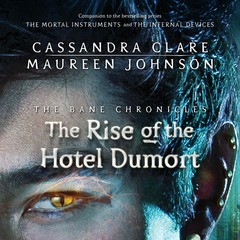 The Rise of the Hotel Dumort Audiobook, by Cassandra Clare, Maureen Johnson