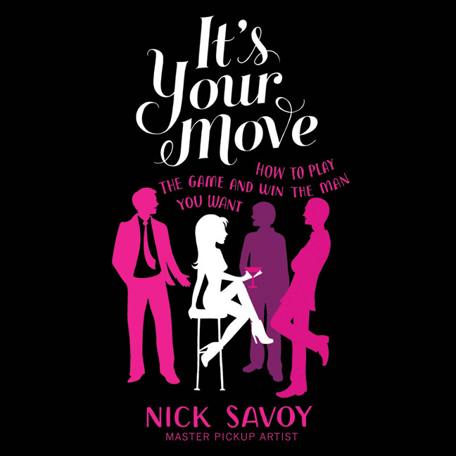 Printable It's Your Move: How to Play the Game and Win the Man You Want Audiobook Cover Art