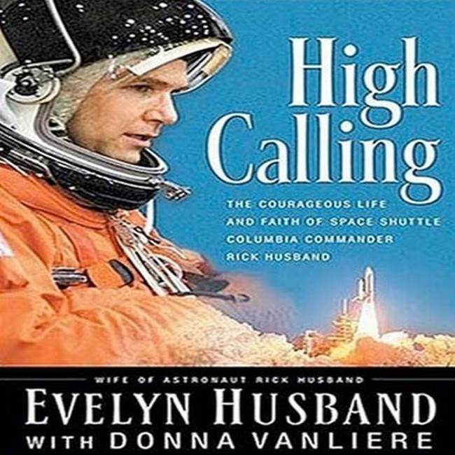 Printable High Calling: The Courageous Life and Faith of Space Shuttle Columbia Commander Rick Husband Audiobook Cover Art