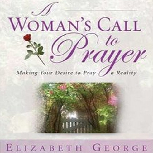 Printable A Woman's Call to Prayer: Making Your Desire To Pray A Reality Audiobook Cover Art