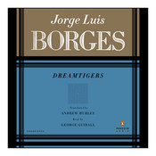 DREAM TIGERS Audiobook, by Jorge Luis Borges