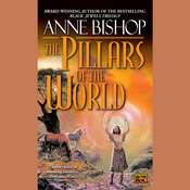 The Pillars of the World Audiobook, by Anne Bishop