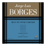 Man on Pink Corner, by Jorge Luis Borges