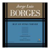 MAN ON PINK CORNER Audiobook, by Jorge Luis Borges