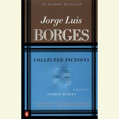 Collected Fictions Audiobook, by Jorge Luis Borges