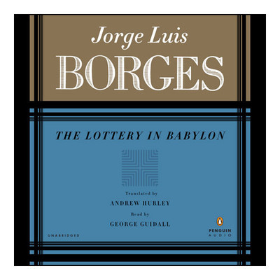 The LOTTERY IN BABYLON Audiobook, by Jorge Luis Borges
