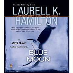 Blue Moon: An Anita Blake, Vampire Hunter Novel Audiobook, by Laurell K. Hamilton