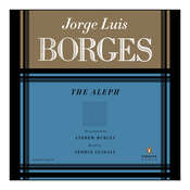 The Aleph, by Jorge Luis Borges