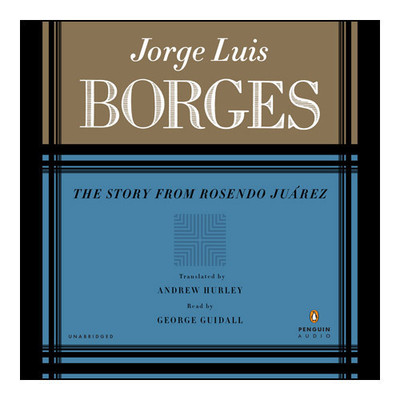 The STORY FROM ROSENDO JUAREZ Audiobook, by Jorge Luis Borges