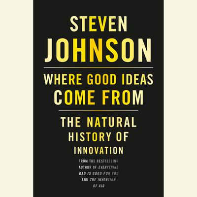 Where Good Ideas Come From: The Natural History of Innovation Audiobook, by