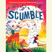 Scumble Audiobook, by Ingrid Law