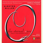 The Eternal Ones Audiobook, by Kirsten Miller