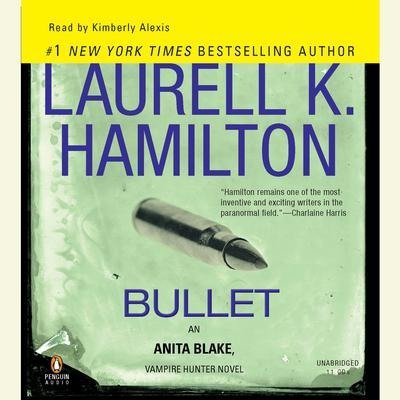 Bullet: An Anita Blake, Vampire Hunter Novel Audiobook, by