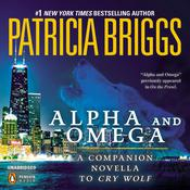 Alpha and Omega: A Novella from On the Prowl Audiobook, by Patricia Briggs