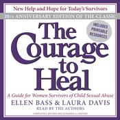 The Courage to Heal: A Guide for Women Survivors of Child Sexual Abuse, by Ellen Bass, Laura Davis