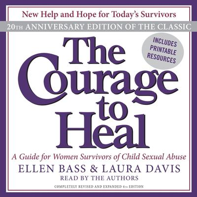 The Courage to Heal: A Guide for Women Survivors of Child Sexual Abuse Audiobook, by Ellen Bass