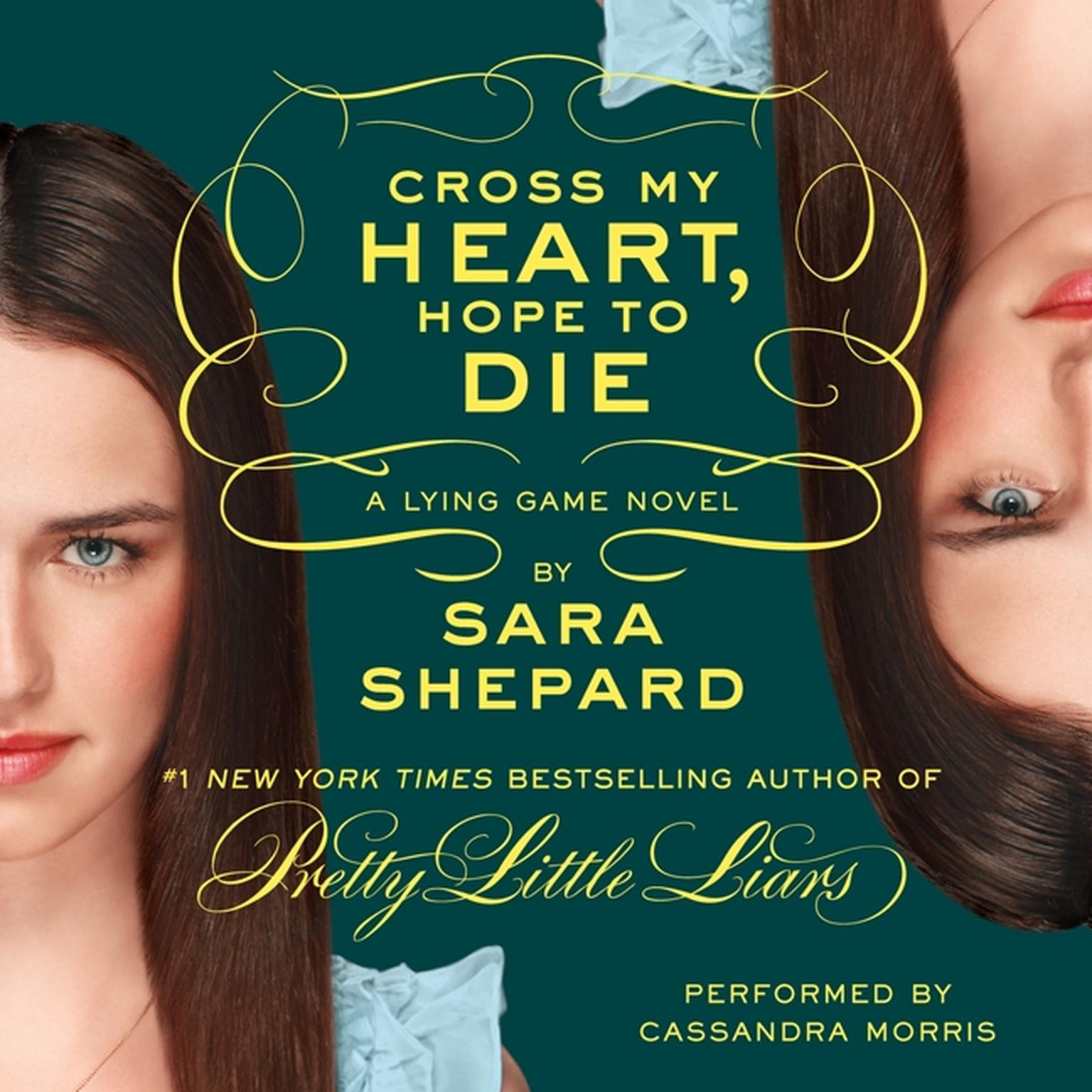 Printable The Lying Game #5: Cross My Heart, Hope to Die Audiobook Cover Art
