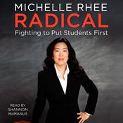 Radical: Fighting to Put Students First Audiobook, by Michelle Rhee
