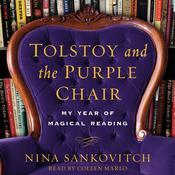 Tolstoy and the Purple Chair: My Year of Magical Reading Audiobook, by Nina Sankovitch