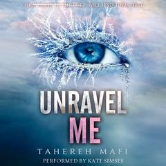 Unravel Me Audiobook, by