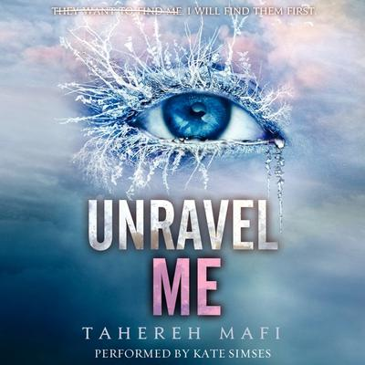 Unravel Me Audiobook, by Tahereh Mafi