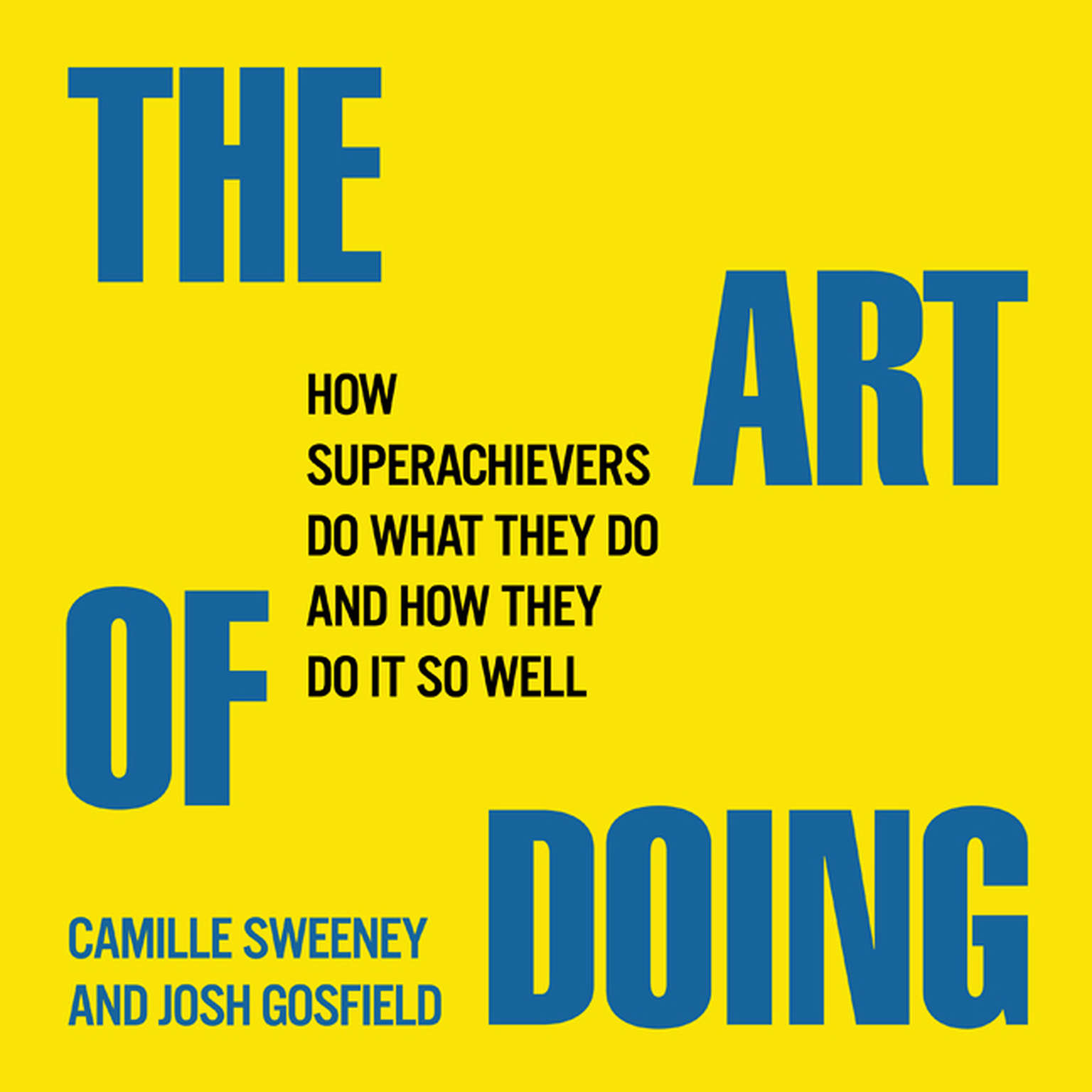 Printable The Art of Doing: How Superachievers Do What They Do and How They Do It So Well Audiobook Cover Art