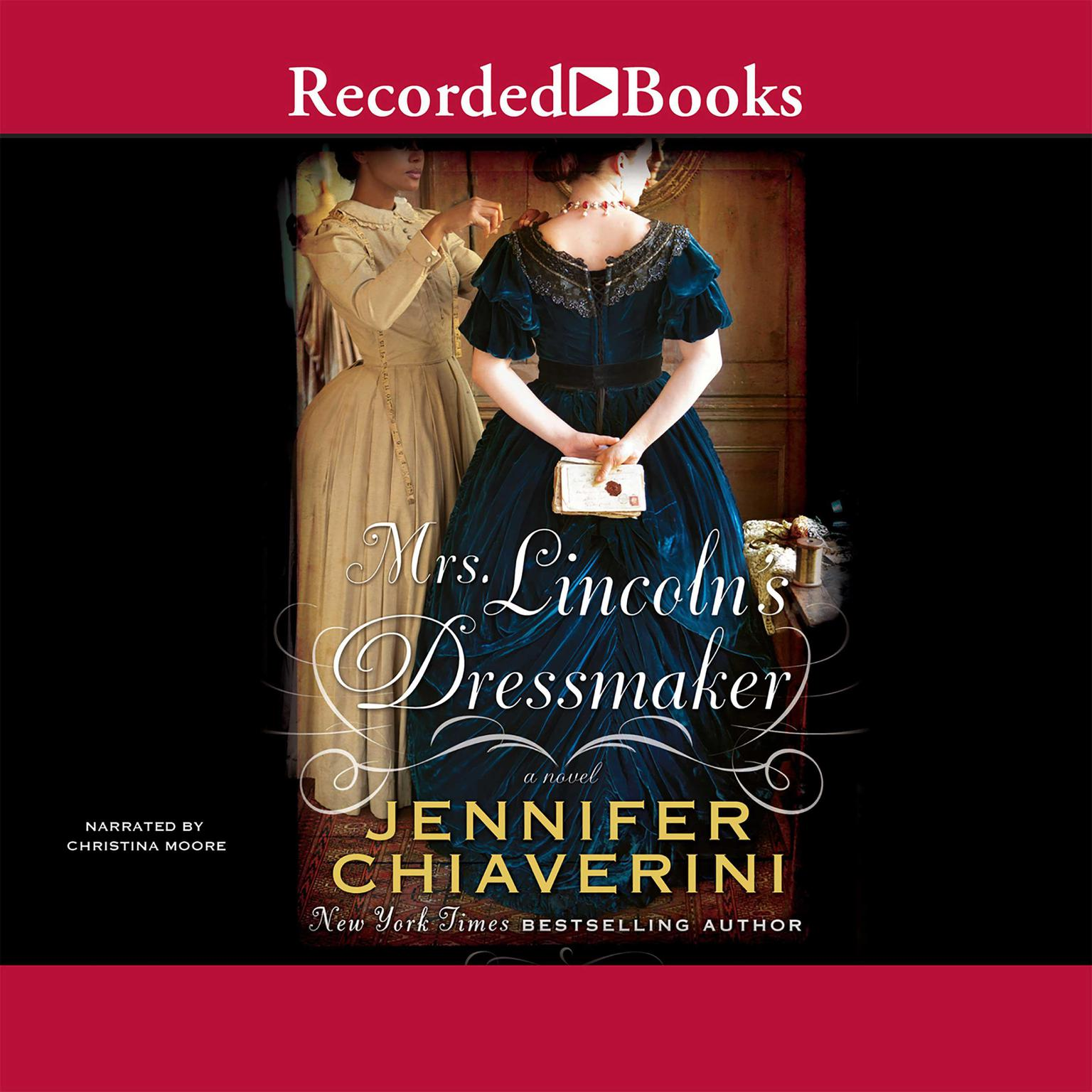 Printable Mrs. Lincoln's Dressmaker: A Novel Audiobook Cover Art