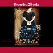 Mrs. Lincoln's Dressmaker: A Novel, by Jennifer Chiaverini
