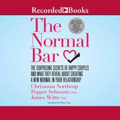 The Normal Bar: The Surprising Secrets of Happy Couples and What They Reveal About Creating a New Normal in Your Relationship Audiobook, by James Witte, Chrisanna Northrup, Pepper Schwartz